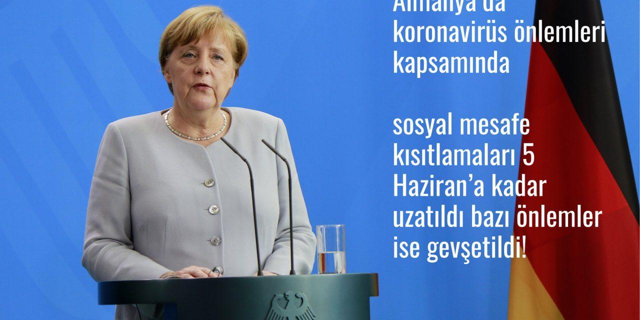 Almanya'da koronavirüs önlemleri kapsaminda sosyal mesafe kısıtlamaları 5 Haziran'a kadar uzatıldı bazı önlemler ise gevşetildi!