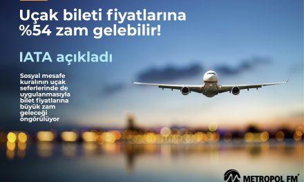 Uluslararası Hava Taşımacılar Birliği (IATA) açıkladı: Uçak bileti fiyatlarına %54 zam gelebilir!