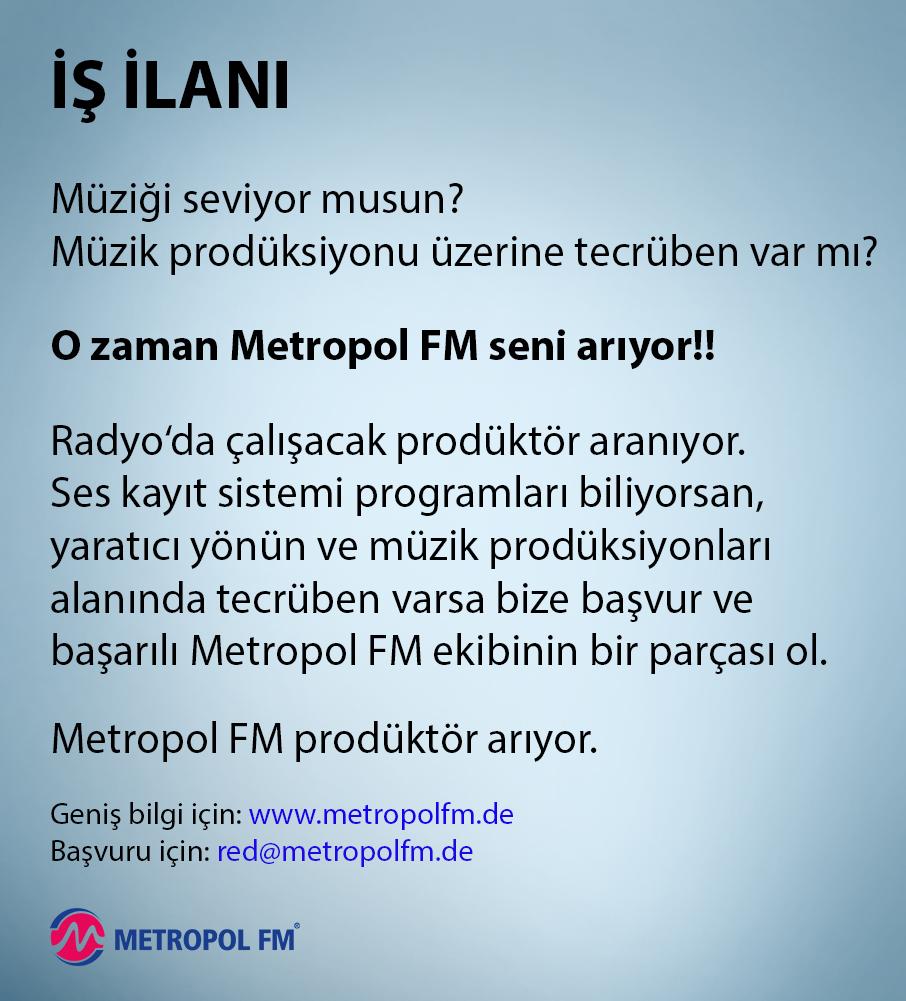 METROPOL FM MÜZİK PRODÖKTÖRÜ ARIYOR.