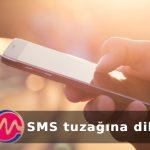 SMS tuzağına dikkat!