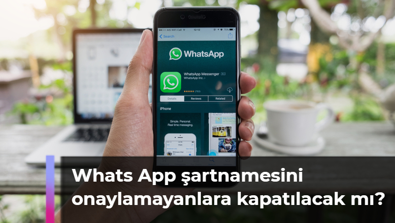 Whats App şartnamesini onaylamayanlara kapatılacak mı?