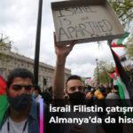 İsrail Filistin çatışması Almanya'da da hissedilir oldu