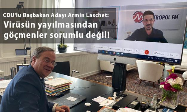 CDU'lu Başbakan Adayı Armin Laschet Metropol FM'e özel açıklamalarda bulundu