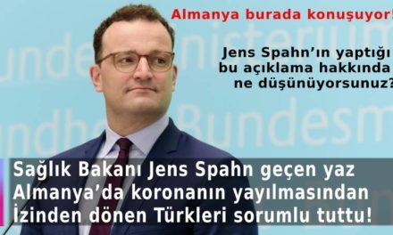 Sağlık Bakanı Jens Spahn geçen yaz Almanya'da korona virüsün hızla yayılmasından  İzinden dönen Türkleri sorumlu tuttu!