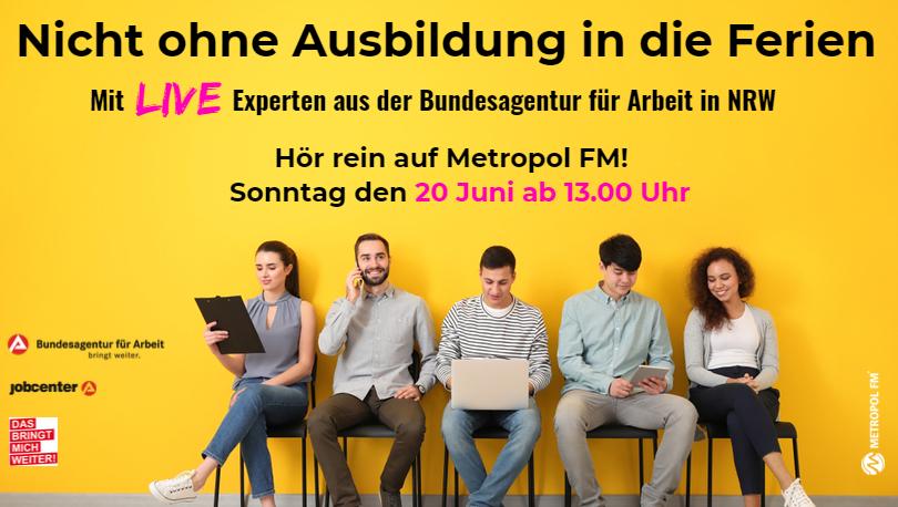 Nicht ohne Ausbildung in die Ferien! Mit Experten aus der Bundesagentur für Arbeit in Nordrhein Westphalen