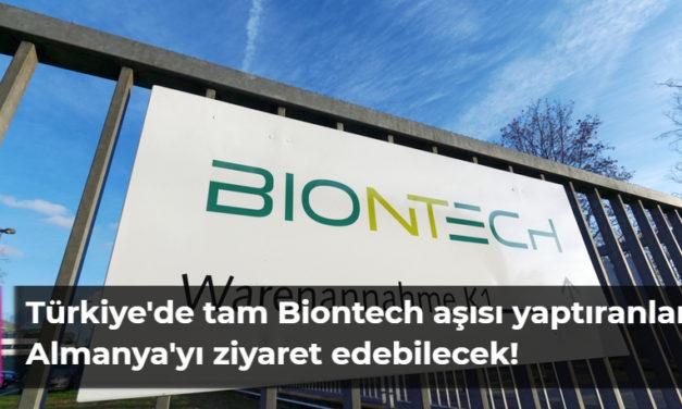 Türkiye'de tam Biontech aşısı yaptıranlar Almanya'yı ziyaret edebilecek!