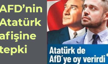 Sağ popülist parti AfD'nin Atatürk'ü Almanya´da ki seçimlere alet etmesi kınandı.