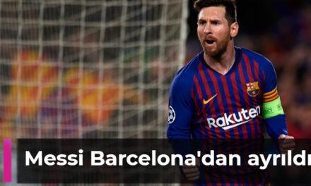 Lionel Messi Barcelona'dan ayrıldı