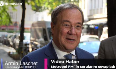 CDU/CSU Başbakan adayı Armin Laschet Metropol FM in sorularını cevapladı